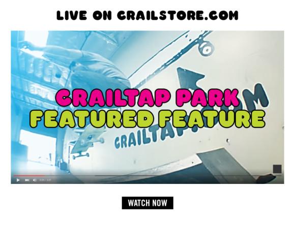 Crailtap Skate Park Featured Feature Skateboarding Video