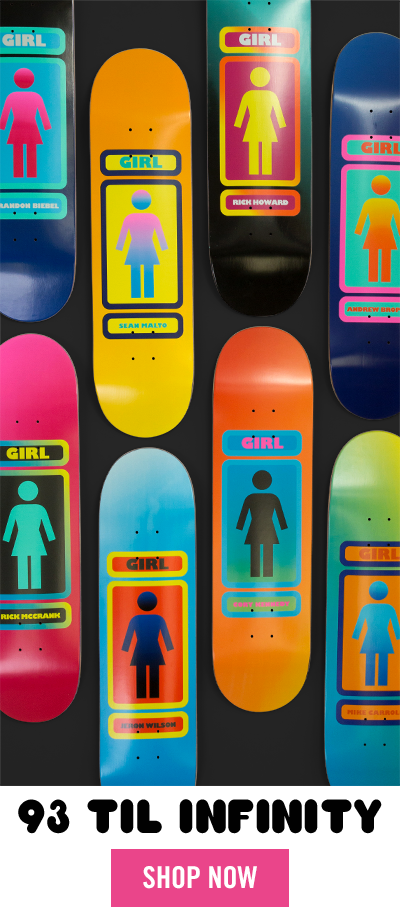 Girl Skateboards 93 Til Series